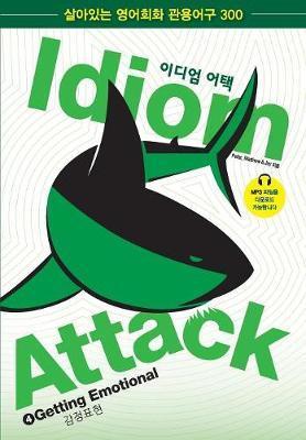 Idiom Attack Vol. 4 - Getting Emotional (Korean Edition) by Peter Nicholas Liptak