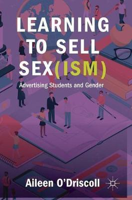 Learning to Sell Sex(ism) by Aileen O'Driscoll