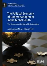 The Political Economy of Underdevelopment in the Global South by Justin van der Merwe