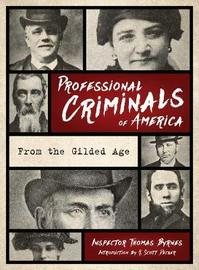 Professional Criminals of America by Thomas Byrnes
