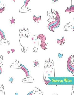 Unicorn Mom by Carina Frazier