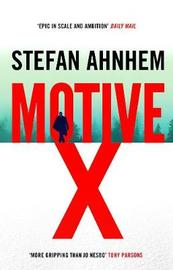 Motive X by Stefan Ahnhem