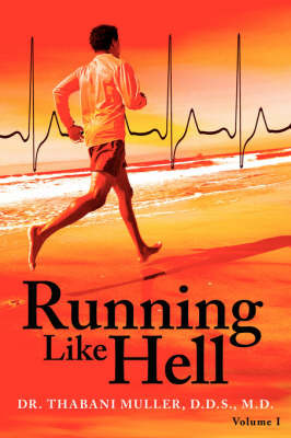 Running Like Hell: Vol #I by Dr Thabani Muller image