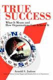 True Success by Arnold S Judson