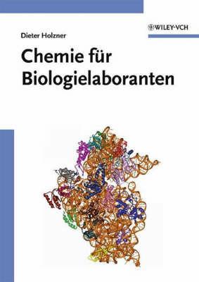 Chemie Fur Biologielaboranten by Dieter Holzner