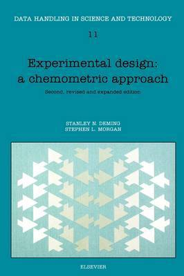 Experimental Design: A Chemometric Approach: Volume 11 by S.N. Deming