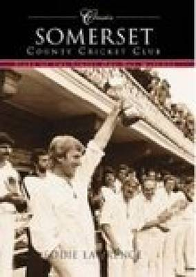 Somerset County Cricket Club by Eddie Lawrence