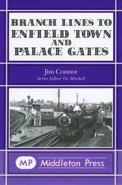 Branch Lines to Enfield Town and Palace Gates by J.E. Connor image