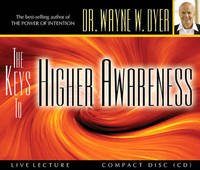 The Keys to Higher Awareness by Wayne W Dyer image