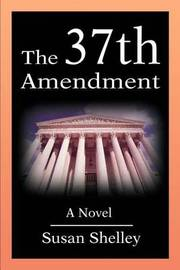 The 37th Amendment by Susan Shelley image