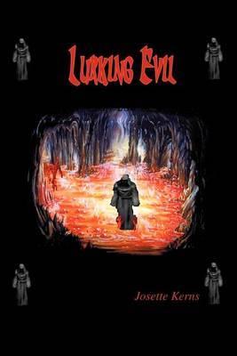 Lurking Evil by Josette Kerns