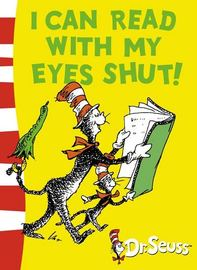 I Can Read with My Eyes Shut by Dr Seuss