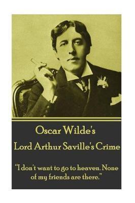 Oscar Wilde - Lord Arthur Saville's Crime by Oscar Wilde