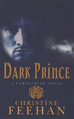 Dark Prince (The Carpathians #1) (UK Edition) by Christine Feehan