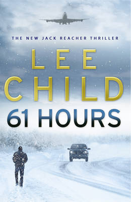 61 Hours (large) (Jack Reacher #14) by Lee Child