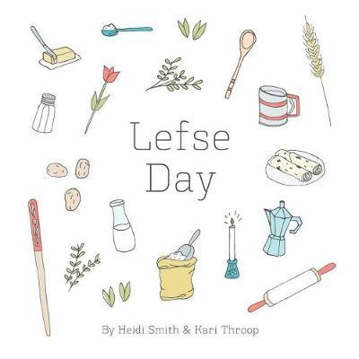 Lefse Day by Kari Throop