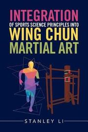 Integration of Sports Science Principles Into Wing Chun Martial Art by Stanley Li