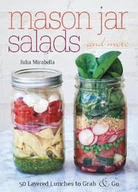 Mason Jar Salads and More by Julia Mirabella