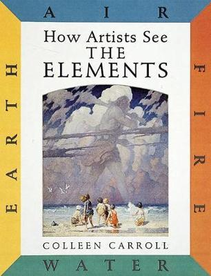 How Artists See: The Elements by Colleen Carroll