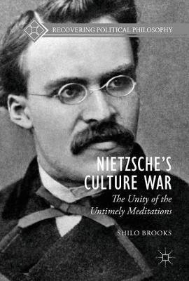 Nietzsche's Culture War by Shilo Brooks