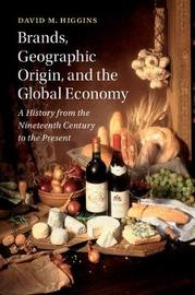 Brands, Geographic Origin, and the Global Economy by David M Higgins image
