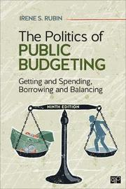 The Politics of Public Budgeting by Irene S. Rubin
