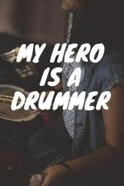 My Hero Is a Drummer by Music Lovers image