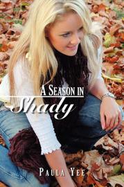 A Season in Shady by Paula Yee image