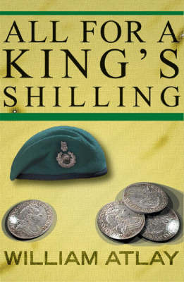 All for a King's Shilling by William Atlay image