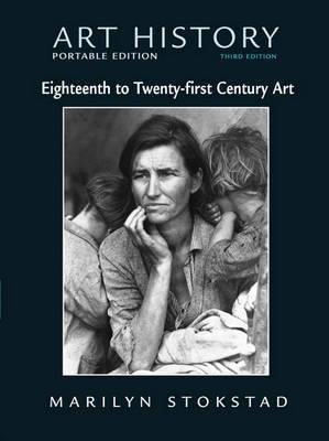 Art History: Bk. 6: Portable Edition, 18th - 21st Century by Marilyn Stokstad