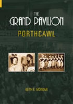 The Grand Pavilion Porthcawl by I M Morgan