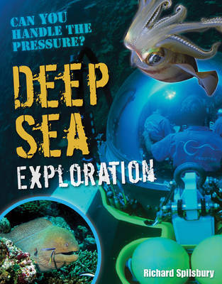 Deep Sea Exploration by Richard Spilsbury