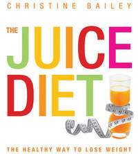Juice Diet by Christine Bailey