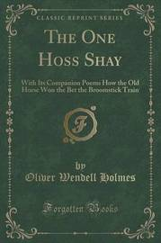 The One Hoss Shay by Oliver Wendell Holmes