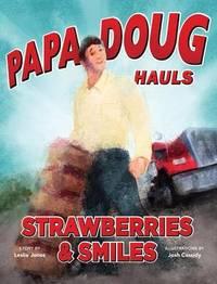 Papa Doug Hauls Strawberries & Smiles by Social Market Foundation