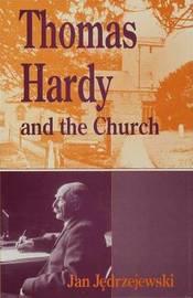 Thomas Hardy and the Church by Jan Jedrzejewski image