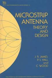 Microstrip Antenna Theory and Design by J.R. James