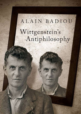 Wittgenstein's Antiphilosophy by Alain Badiou