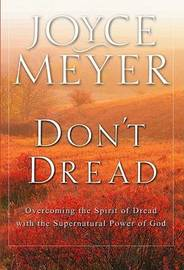 Don't Dread by Joyce Meyer