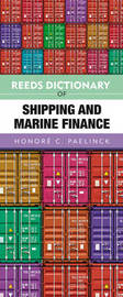 Reeds Dictionary of Shipping and Marine Finance by Honore Paelinck image