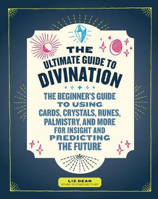 The Ultimate Guide to Divination by Liz Dean image