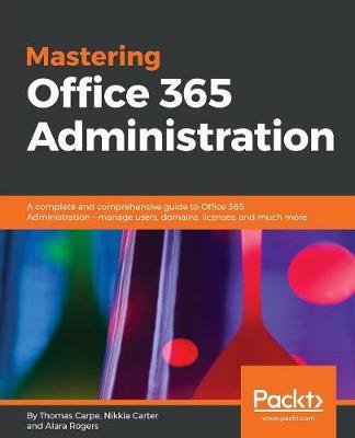 Mastering Office 365 Administration by Loryan Strant image