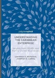 Understanding the Caribbean Enterprise by Lawrence A. Nicholson