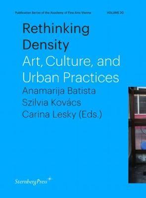 Rethinking Density by Szilvia Kovacs, Anamarija Batista