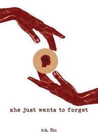 She Just Wants to Forget by R H Sin