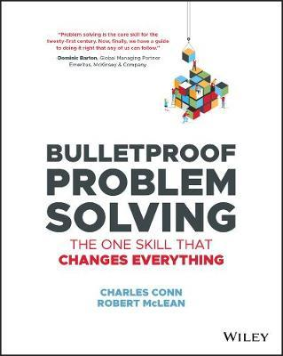 Bulletproof Problem Solving by Charles Conn