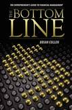 The Bottom Line: The Entrepreneur's Guide to Financial Management by Brian Cullen