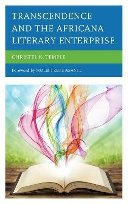 Transcendence and the Africana Literary Enterprise by Christel N Temple