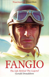 Fangio: The Life Behind the Legend by Gerald Donaldson image