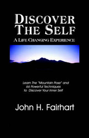Discover the Self: A Life Changing Experience by John Fairhart image